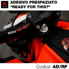"""Adesivo Prespaziato """"Ready for This?"""""""
